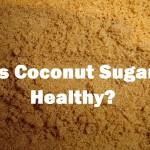 Why Coconut Sugar Is Unhealthy
