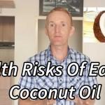 Health Risks And Dangers Of Eating Coconut Oil