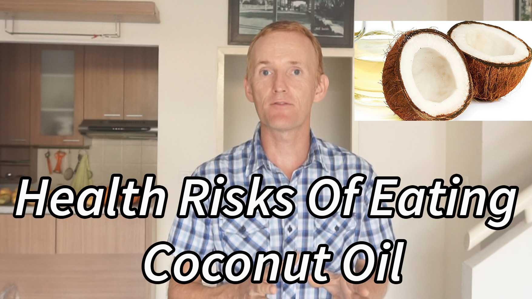 Health Risk Of Eating Coconut Oil