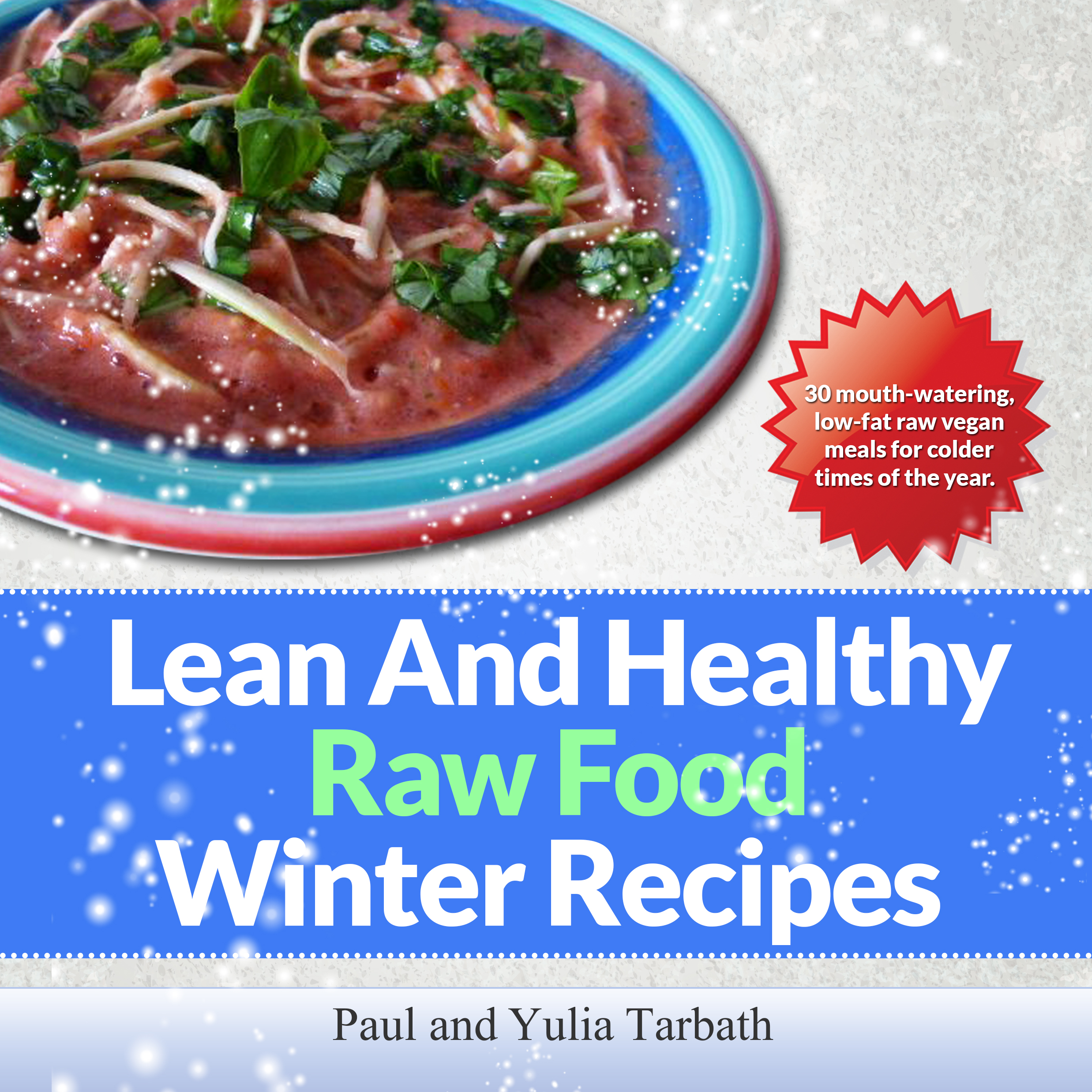 Lean And Healthy Raw Food Winter Recipes