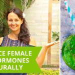 How To Balance Female Sex Hormones Naturally