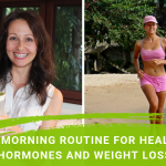 My Morning Routine For Healthy Hormones And Weight Loss