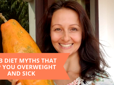 Top 3 Diet Myths That Keep Your Overweight And Sick