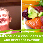 Vegan Mom Of 8 Kids Loses Weight And Reverses Fatigue