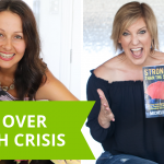 How To Heal And Get Over Your Health Crisis: Interview With Michele Laine