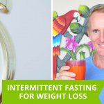 Intermittent Fasting For Weight Loss – A Better Way To Do It